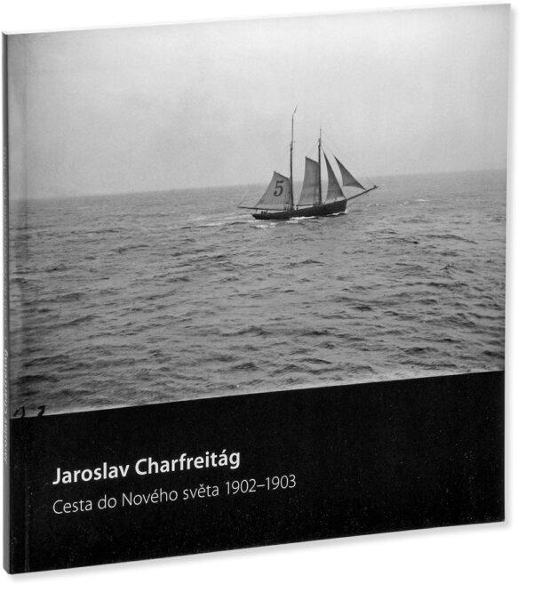 Jaroslav Charfreitág Cesta do Nového světa 1902–1903 obálka knihy