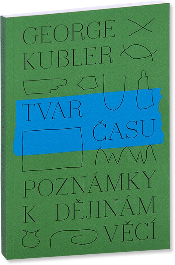 George Kubler Tvar času obálka knihy