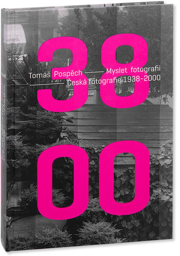 Myslet fotografii: Česká fotografie 1938–2000 obálka knihy